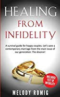 Healing From Infidelity: A Survival Guide for Happy Couples. Let's Save a Contemporary Marriage From the Main Issue of Our Generation: The Divorce!