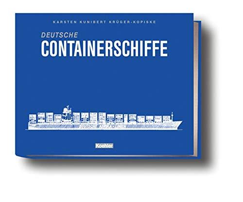 Deutsche Containerschiffe. Eine illustrierte Flottenliste der Containerschiffe im deutschen Management