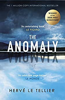 The Anomaly: The 1 million-copy bestseller and winner of the Prix Goncourt (English Edition) par [Hervé le Tellier]