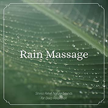 Rain Massage: Stress Relief Nature Sounds for Deep Relaxation
