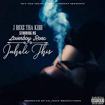 Inhale This