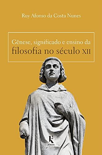 Gênese, Significado e Ensino da Filosofia no Século XII