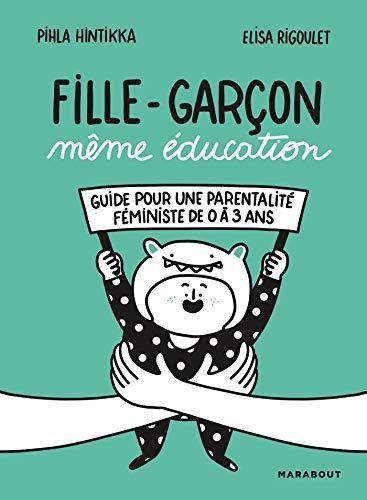 Fille-Garçon même éducation: Guide pour une parentalité...