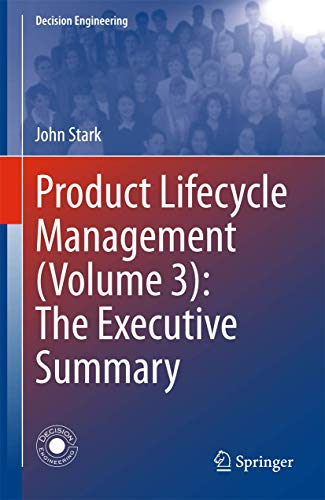 Compare Textbook Prices for Product Lifecycle Management Volume 3: The Executive Summary Decision Engineering 1st ed. 2018 Edition ISBN 9783319722351 by Stark, John