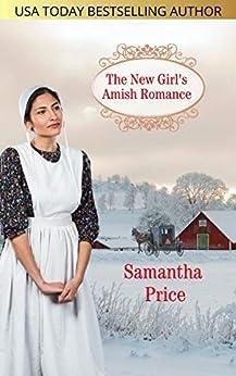 [Samantha Price]のThe New Girl's Amish Romance: A Christian Romance (Amish Foster Girls Book 4) (English Edition)
