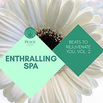 Enthralling Spa - Beats To Rejuvenate You, Vol. 2