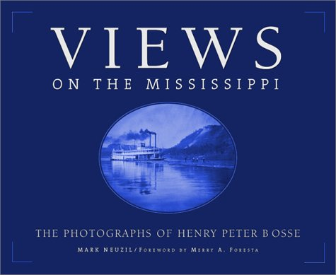 Views On The Mississippi: The Photography of Henry Peter Bosse