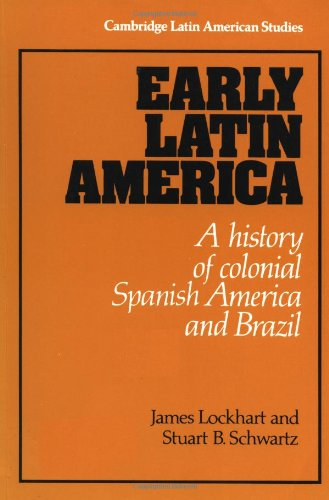 Early Latin America: A History of Colonial Spanish...