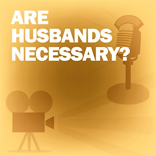 Are Husbands Necessary? Audiobook By Lux Radio Theatre cover art