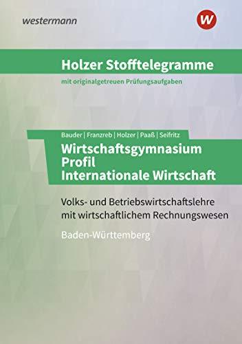 Holzer Stofftelegramme Baden-Württemberg – Wirtschaftsgymnasium: Profil Internationale Wirtschaft: Aufgabenband