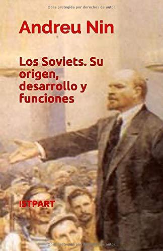 Los Soviets: Su origen, desarrollo y funciones