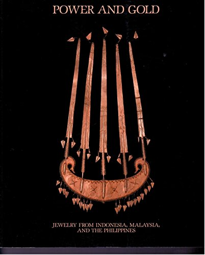 Power and gold: Jewelry from Indonesia, Malaysia and the Philippines : [catalogue of exhibition] from the collection of the Barbier-Müller Museum, Geneva
