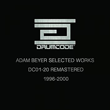 Adam Beyer Selected Works 1996-2000 (DC01-20 Remastered)