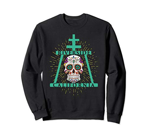 Riverside California raincross sugar skull Sweatshirt