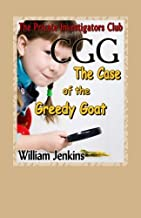 The Case of the Greedy Goat: A Private Investigators Club Mystery (The Private Investigators Club) (Volume 7)