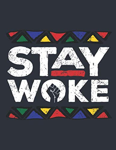 Weekly & Monthly Planner: Stay Woke Black History Month Pride Panthers One Year 8.5x11 Journal and Organizer: Calendar Schedule + Agenda | Inspirational Quotes