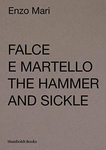 Falce e martello-The hammer and the sickle. Ediz. illustrata: The Hammer and Sickle