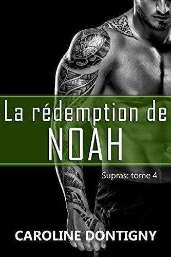 La rédemption de Noah : Supras tome 4 (French Edition)