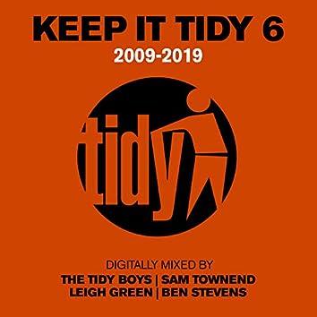 Keep It Tidy 6: 2009 - 2019