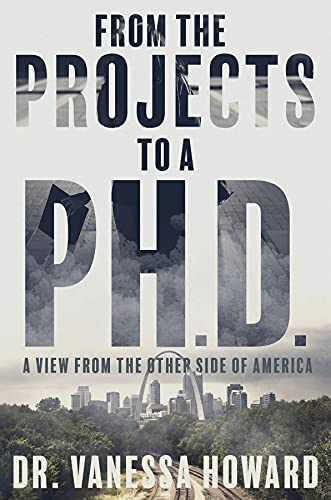 From the Projects to a Ph.D.: A View from the Other Side of America (English Edition)