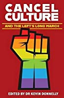 Cancel Culture and the Left's Long March