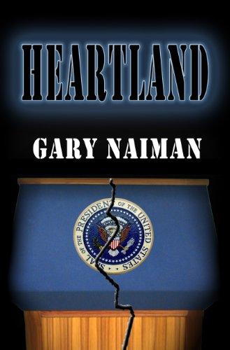 Heartland: A Political Thriller by [Gary Naiman]