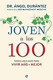 Joven a los 100: Todas las claves para vivir MÁS y MEJOR