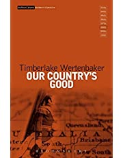 """Our Country's Good: Based on the Novel the """"Playmaker"""" by Thomas Keneally (Modern Classics)"""