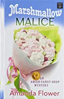 Marshmallow Malice (An Amish Candy Shop Mysteries)