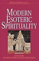 Modern Esoteric Spirituality (Word Spirituality, Vol 21)