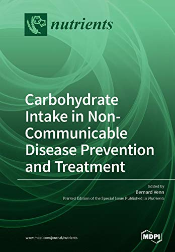 Carbohydrate Intake in Non-Communicable Disease Prevention and Treatment