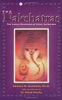 The Nakshatras: The Lunar Mansions of Vedic Astrology
