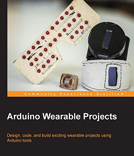 Arduino Wearable Projects: 100 must-read books in life