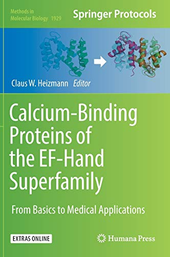 Calcium-Binding Proteins of the EF-Hand Superfamily: From Basics to Medical Applications (Methods in Molecular Biology (1929), Band 1929)