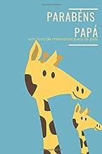 parabéns papá um livro de memórias para os pais: Livro de oferta para o futuro pai se lembrar da gravide (Portuguese Edition)