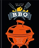 The Little Book of BBQ: Get fired up, it's grilling time!