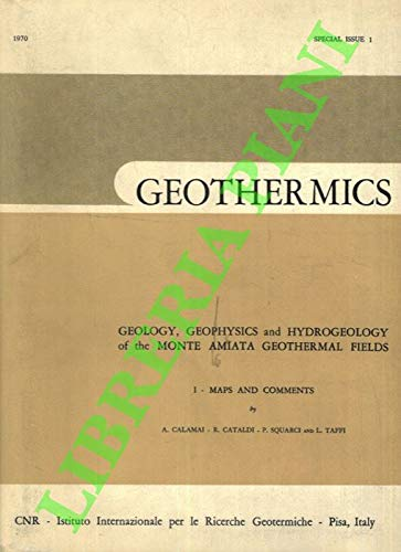 Geology, Geophysics and Hydrogeology of the Monte Amiata Geothermal Fields. 1. Maps and comments.