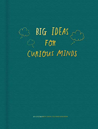 Compare Textbook Prices for Big Ideas for Curious Minds: An Introduction to Philosophy Illustrated Edition ISBN 9781999747145 by The School of Life,Doherty, Anna,de Botton, Alain