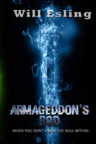 Armageddon's Rod: 'When You Don't Know The Soul Within!'