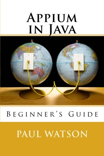 Appium in Java: Beginner's Guide
