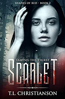 Scarlet: Taming The Thirst (MYSTERY - MEDICINE - ROMANCE) (Shades of Red Book 2) by [T.L. Christianson]