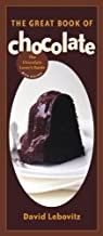 The Great Book of Chocolate: The Chocolate Lover's Guide with Recipes [A Baking Book]
