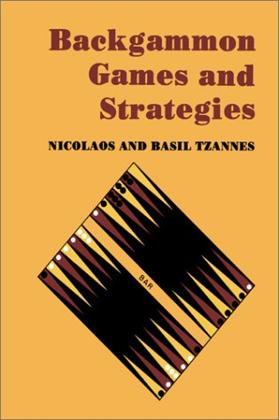 Compare Textbook Prices for Backgammon Games and Strategies Illustrated Edition ISBN 9780595005376 by Tzannes, Nicolaos