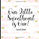 Baby First Birthday Guest Book To Sign - Our Little Sweetheart is One: Happy 1st Birthday Party Supplies to Match Your Baby Girls, Boys or Twins Outfits! (Cute Pastel Pink Striped Heart Theme)