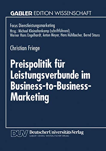 Preispolitik für Leistungsverbunde im Business-to-Business-Marketing (Gabler Edition Wissenschaft) (German Edition)
