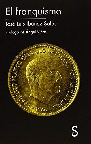 El franquismo by José Luis Ibáñez Salas(1905-07-05)