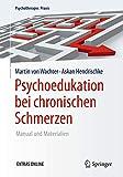 Psychoedukation bei chronischen Schmerzen: Manual und Materialien (Psychotherapie: Praxis) - Martin von Wachter