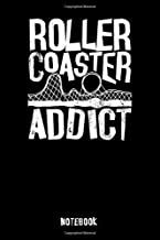 Roller Coaster Addict Notebook: Logbook incl. templates to keep track of your roller coaster rides and your roller coaster...