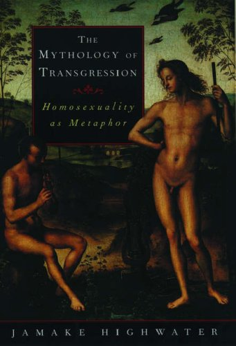 The Mythology of Transgression: Homosexuality as Metaphor