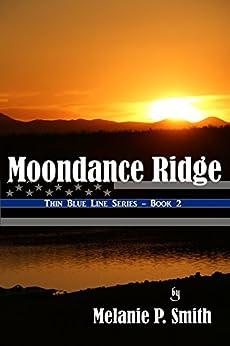 Moondance Ridge (Thin Blue Line Book 2) by [Melanie P. Smith]